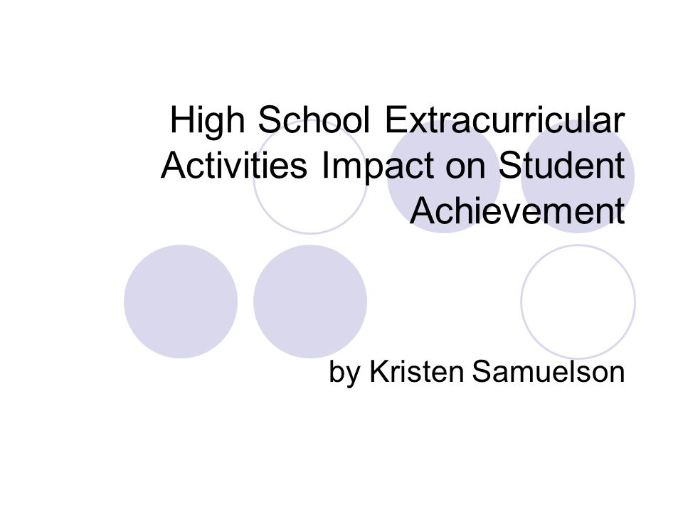 High School Extracurricular Activities Impact on Student Achievement by Kristen Samuelson