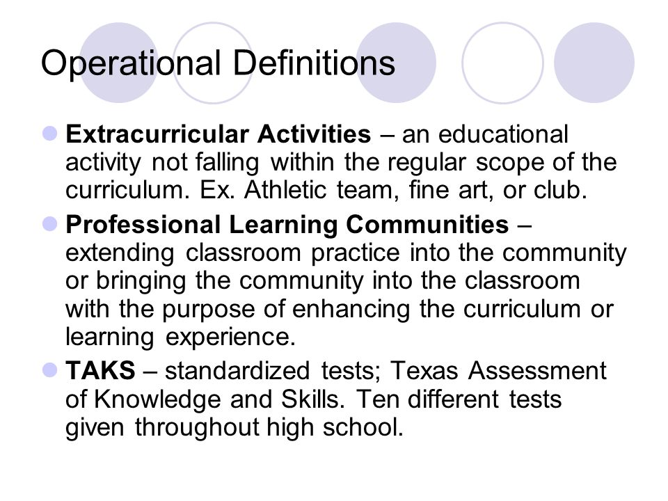 Operational Definitions Extracurricular Activities – an educational activity not falling within the regular scope of the curriculum.