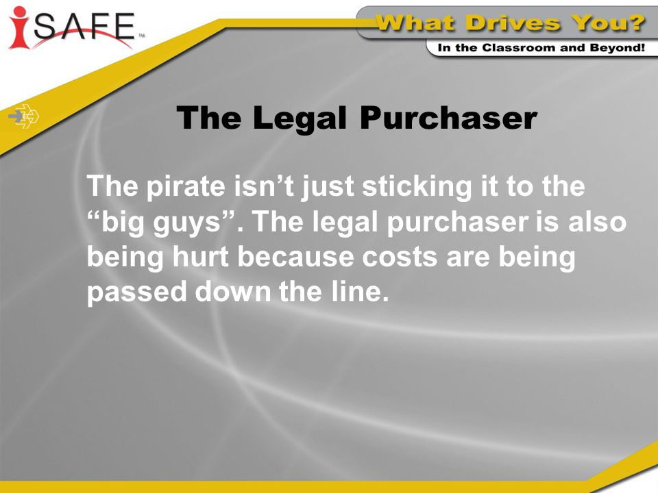 The Legal Purchaser The pirate isn't just sticking it to the big guys .