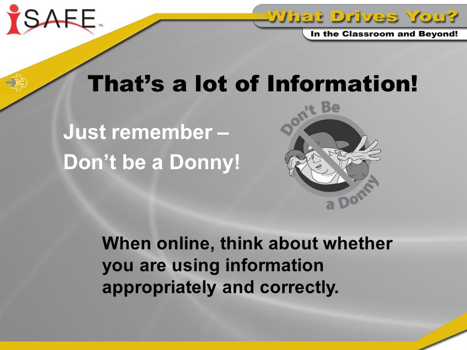 That's a lot of Information. Just remember – Don't be a Donny.