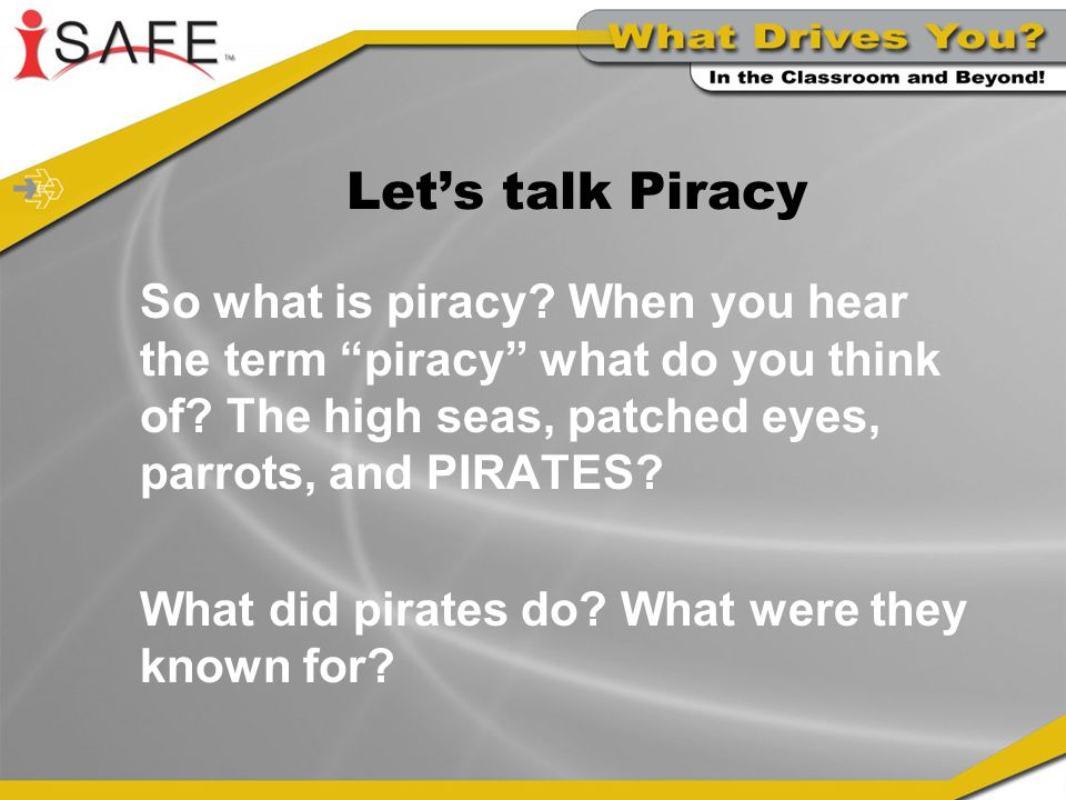 Let's talk Piracy So what is piracy. When you hear the term piracy what do you think of.