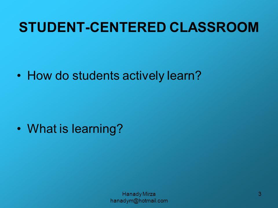 Hanady Mirza hanadym@hotmail.com 14 How Can a Teacher Motivate Students.