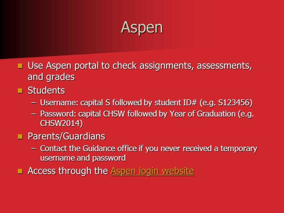 Aspen Use Aspen portal to check assignments, assessments, and grades Use Aspen portal to check assignments, assessments, and grades Students Students