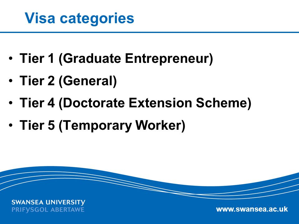 www.swansea.ac.uk What is Tier 1 Graduate Entrepreneur (GE) Not to be mistaken for Tier 1 Entrepreneur A visa that enables you to run your own business (for one year initially).