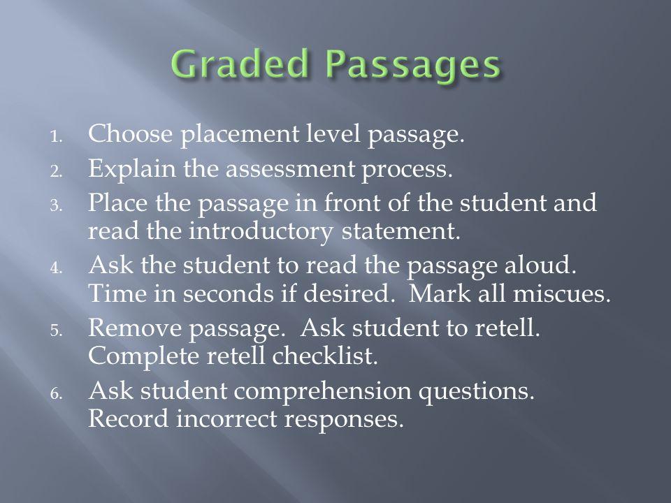 1. Choose placement level passage. 2. Explain the assessment process.