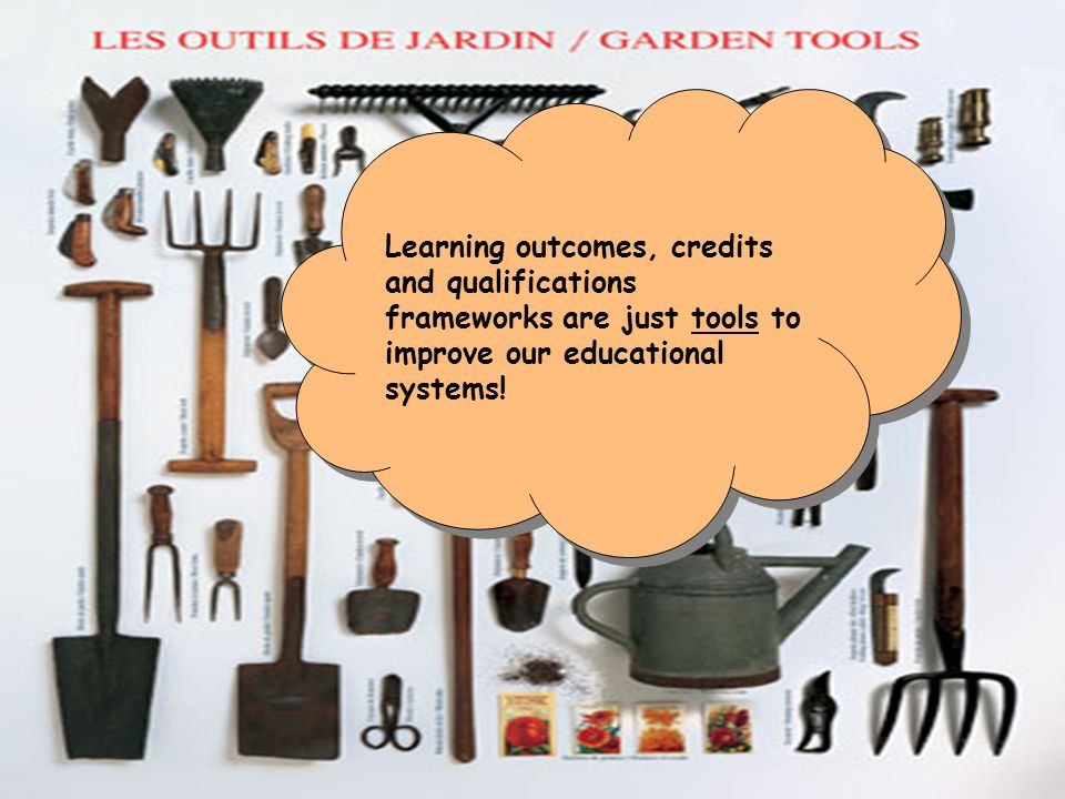 Learning outcomes, credits and qualifications frameworks are just tools to improve our educational systems!