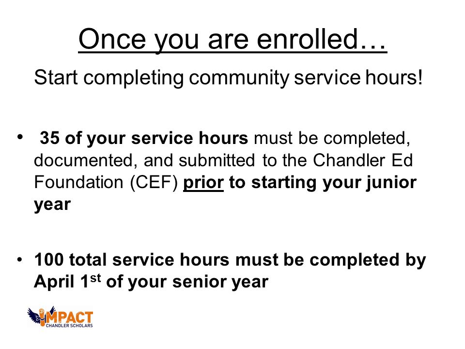 Once you are enrolled… Start completing community service hours.