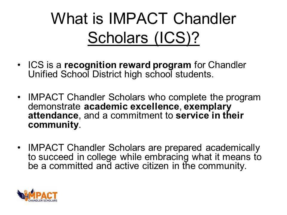 What is IMPACT Chandler Scholars (ICS).