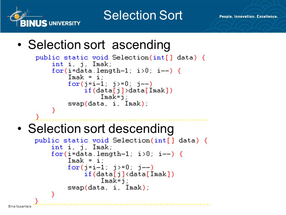 Bina Nusantara Selection Sort Selection sort ascending Selection sort descending