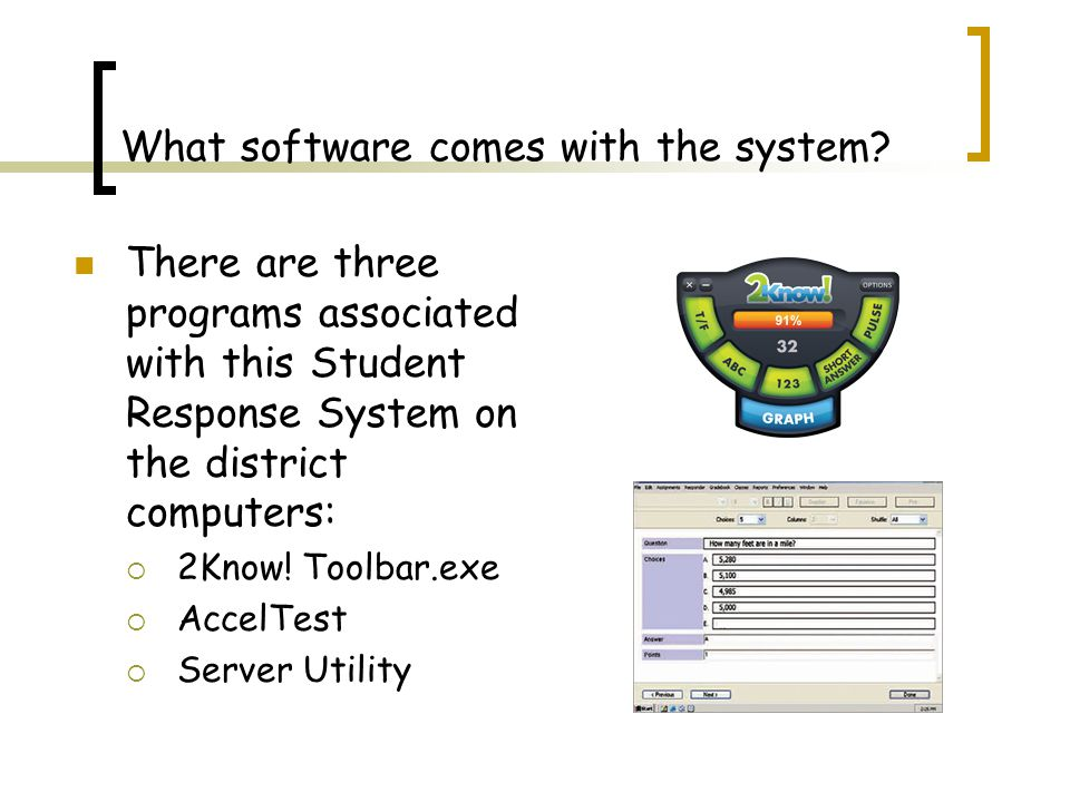 What software comes with the system.