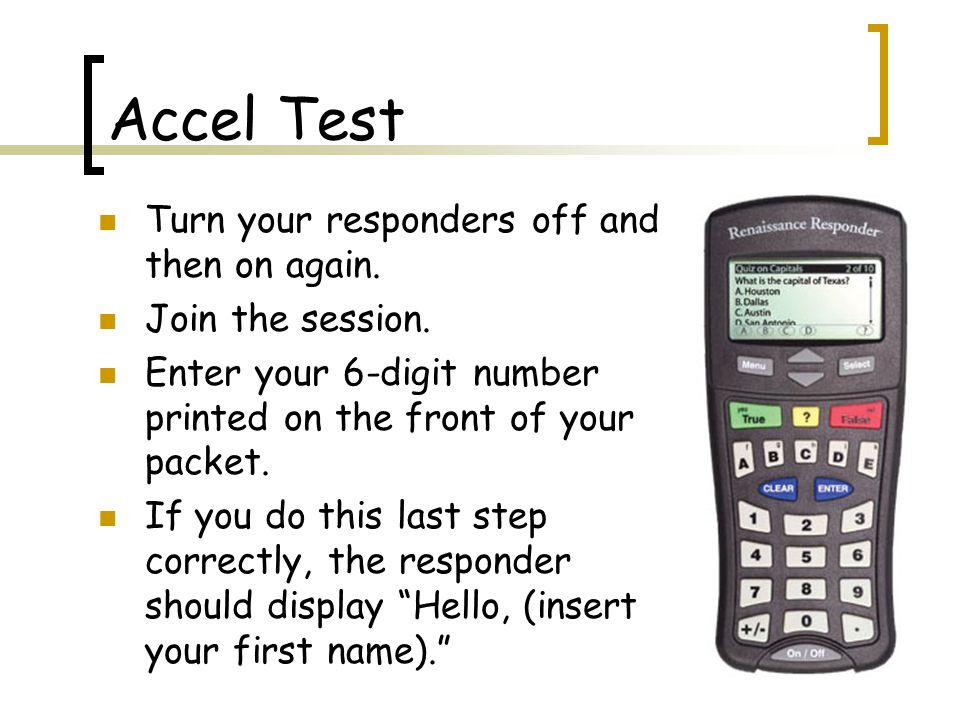 Accel Test Turn your responders off and then on again.