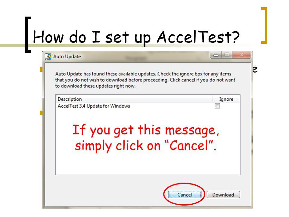 How do I set up AccelTest.