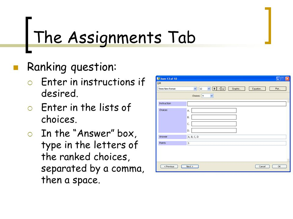 The Assignments Tab Ranking question:  Enter in instructions if desired.