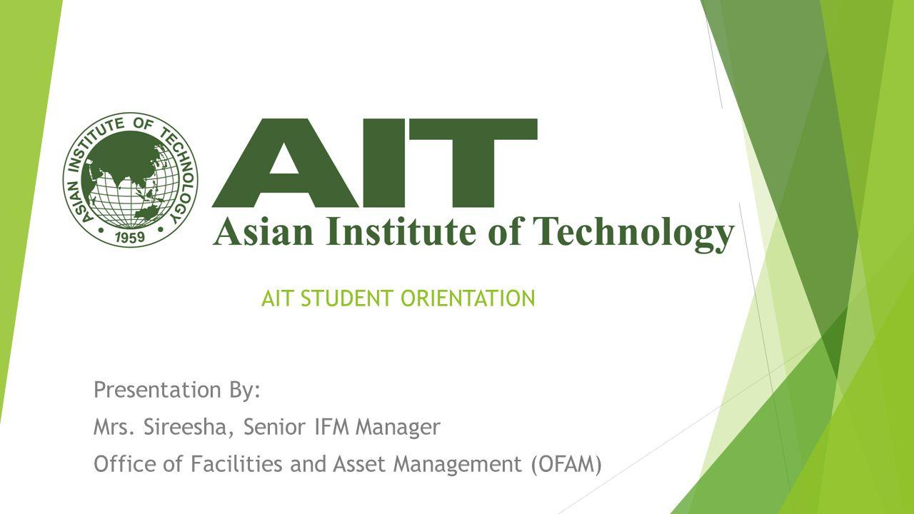 AIT STUDENT ORIENTATION Presentation By: Mrs.