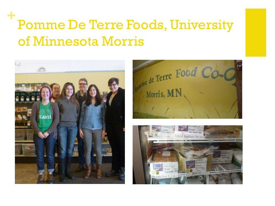 + Pomme De Terre Foods, University of Minnesota Morris