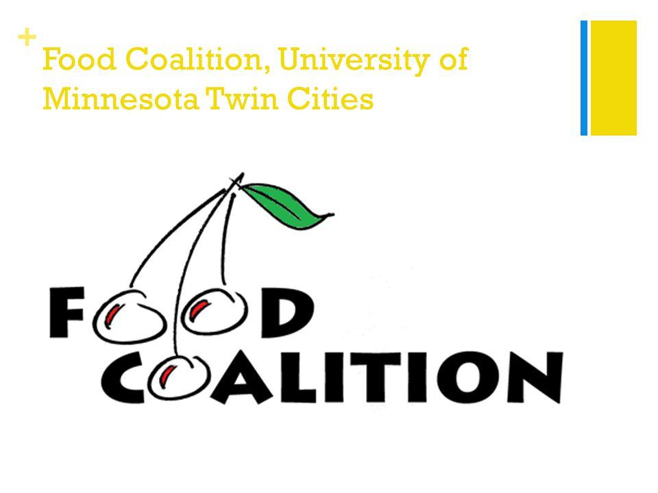 + Food Coalition, University of Minnesota Twin Cities