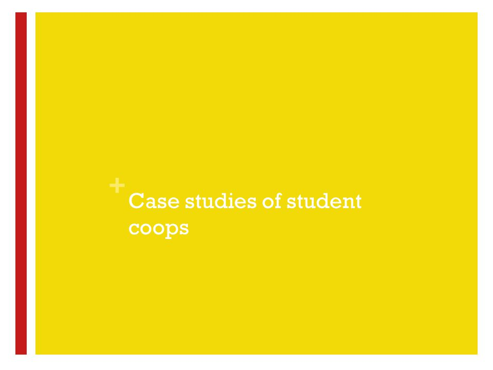 + Case studies of student coops