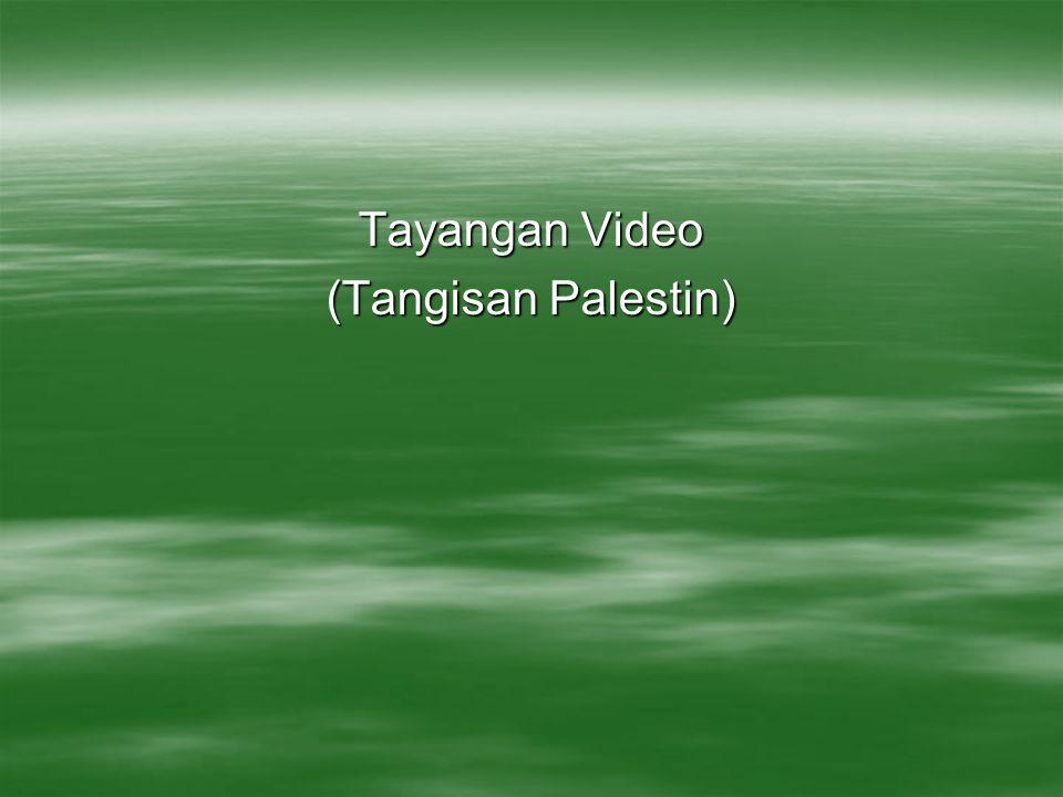 Tayangan Video (Tangisan Palestin)