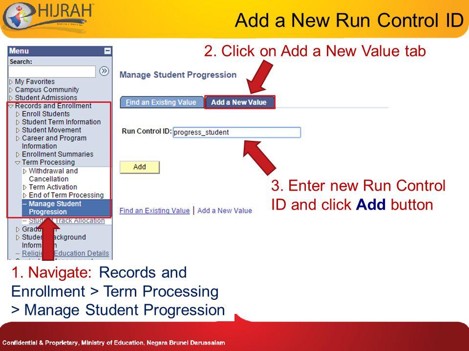 Add a New Run Control ID 3. Enter new Run Control ID and click Add button 2.