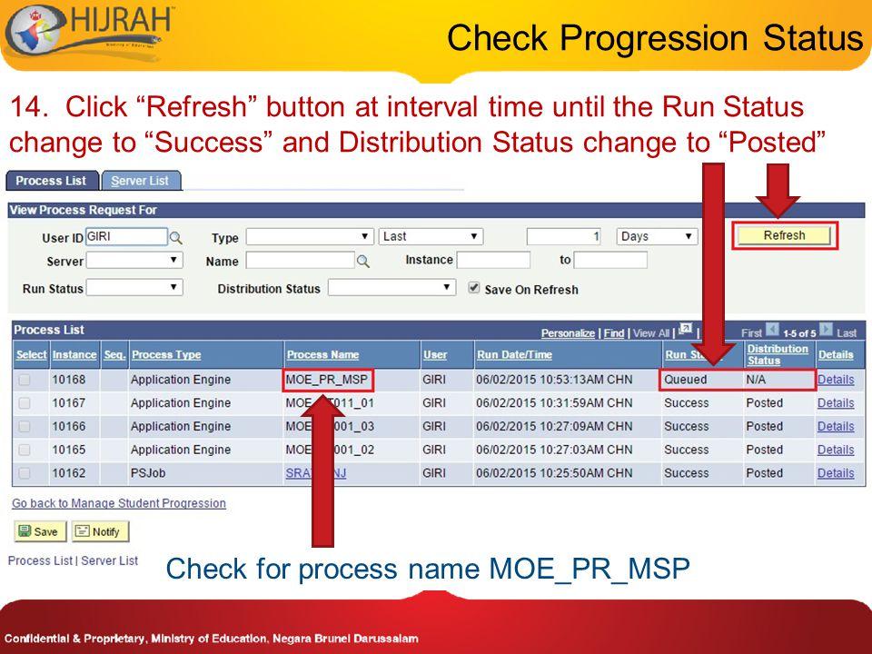 Check Progression Status Check for process name MOE_PR_MSP 14.