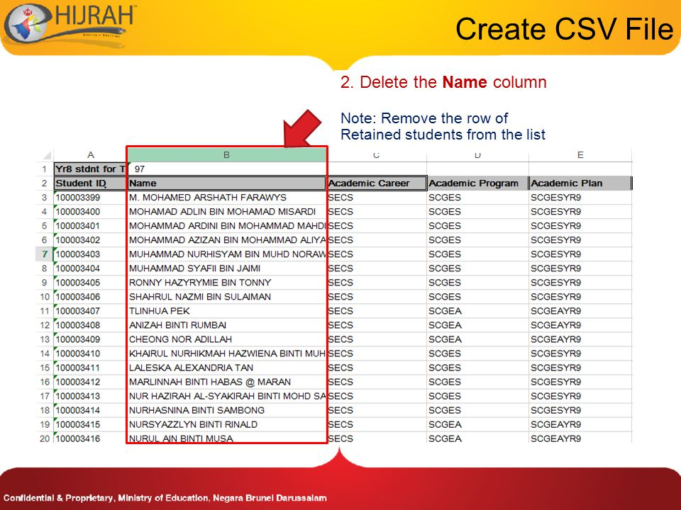 Create CSV File 2. Delete the Name column Note: Remove the row of Retained students from the list