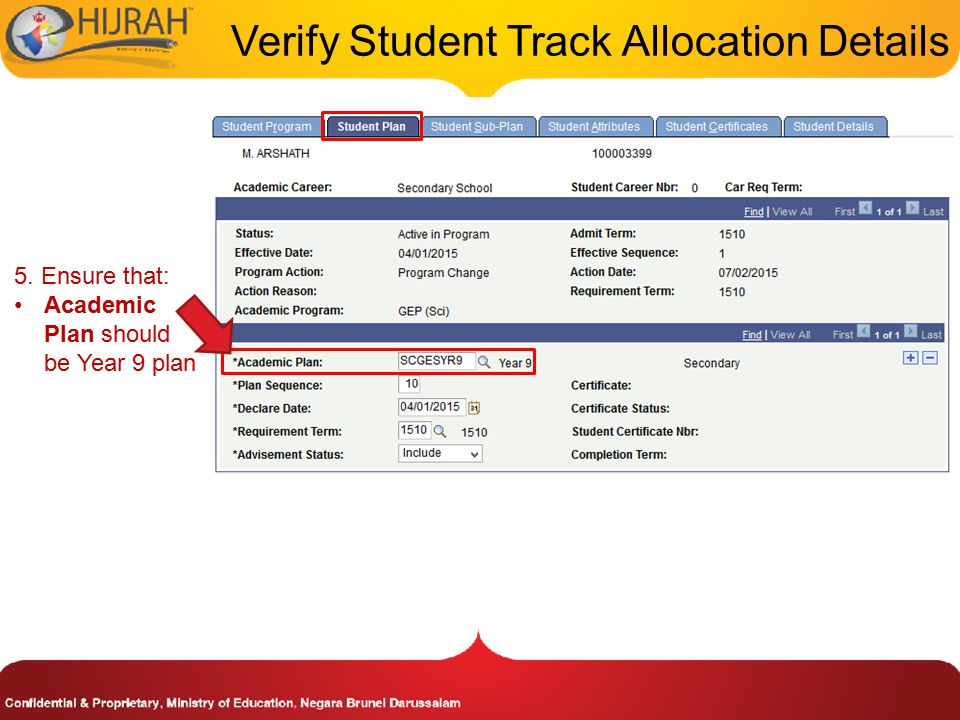 5. Ensure that: Academic Plan should be Year 9 plan Verify Student Track Allocation Details