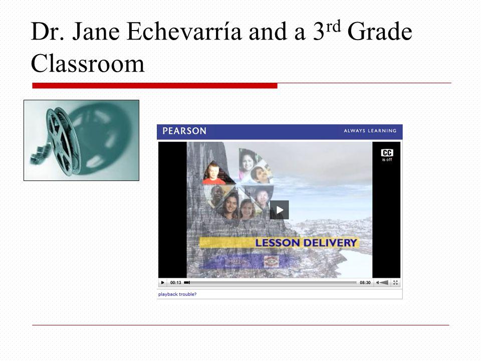 Dr. Jane Echevarría and a 3 rd Grade Classroom