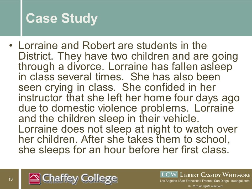 13 Case Study Lorraine and Robert are students in the District.