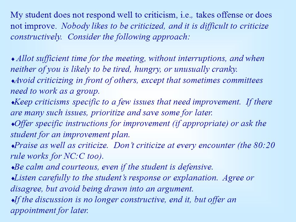 My student does not respond well to criticism, i.e., takes offense or does not improve.