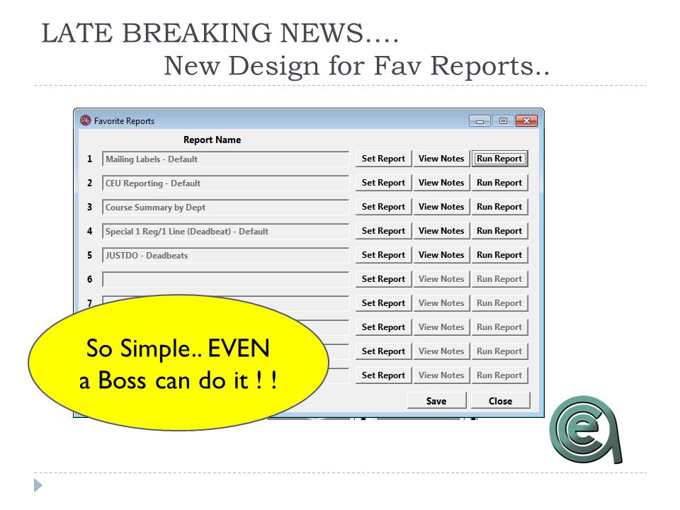 LATE BREAKING NEWS…. New Design for Fav Reports.. So Simple.. EVEN a Boss can do it ! !