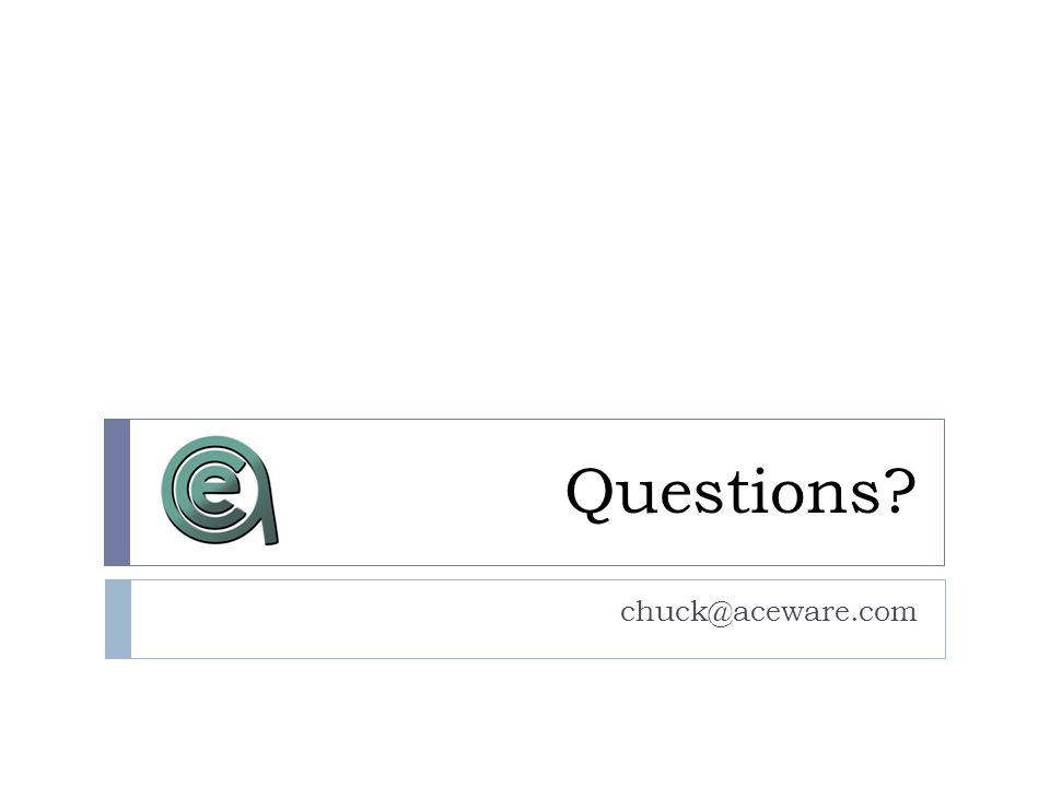 Questions chuck@aceware.com