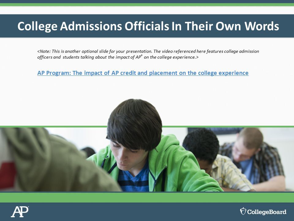 College Admissions Officials In Their Own Words AP Program: The impact of AP credit and placement on the college experience