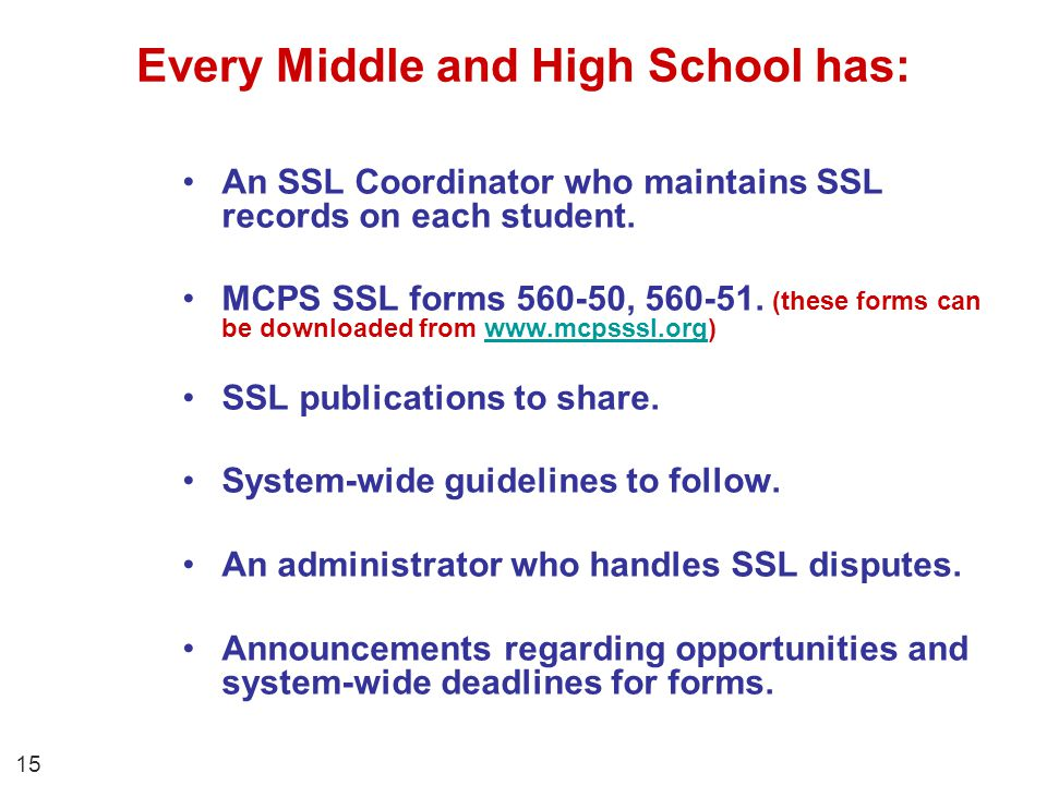 Every Middle and High School has: An SSL Coordinator who maintains SSL records on each student. MCPS SSL forms 560-50, 560-51. (these forms can be dow