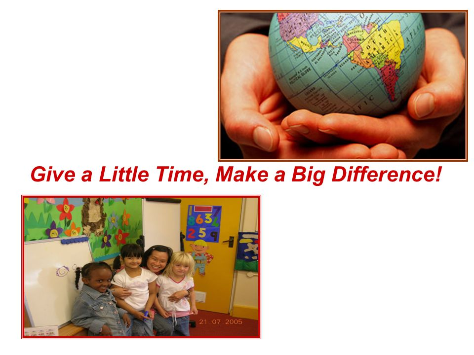 Give a Little Time, Make a Big Difference!