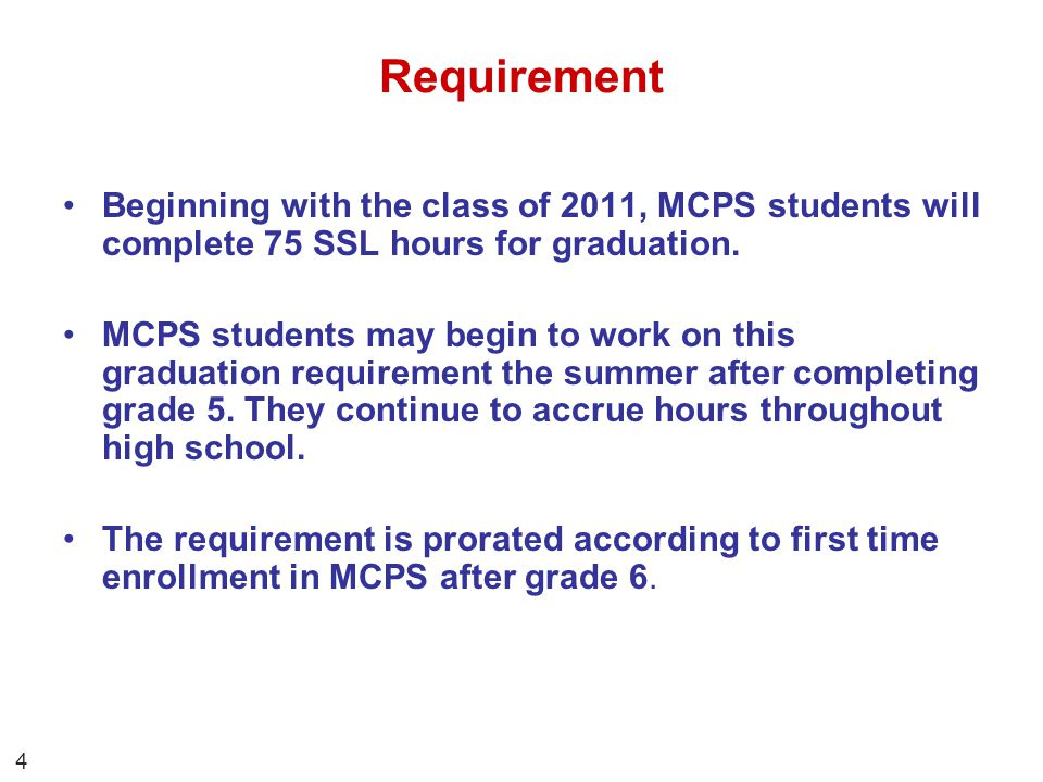 MCPS SSL Prorating Class of 2011 Enrolled in MCPSHours required for graduation Grade 675 Grade 765 Grade 855 Grade 945 Grade 1035 Grade 1120 Grade 1210 5