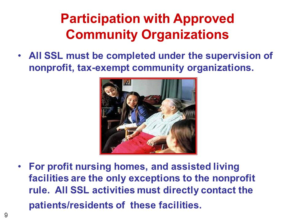 Participation with Approved Community Organizations All SSL must be completed under the supervision of nonprofit, tax-exempt community organizations.