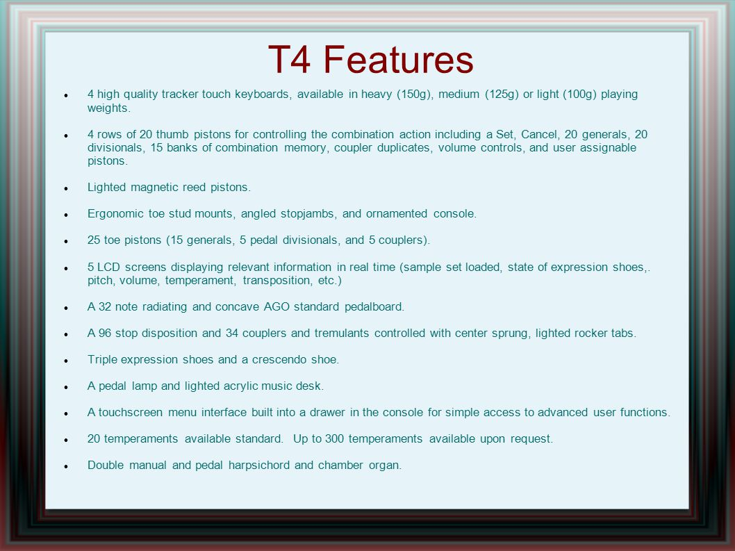 T4 Features 4 high quality tracker touch keyboards, available in heavy (150g), medium (125g) or light (100g) playing weights. 4 rows of 20 thumb pisto