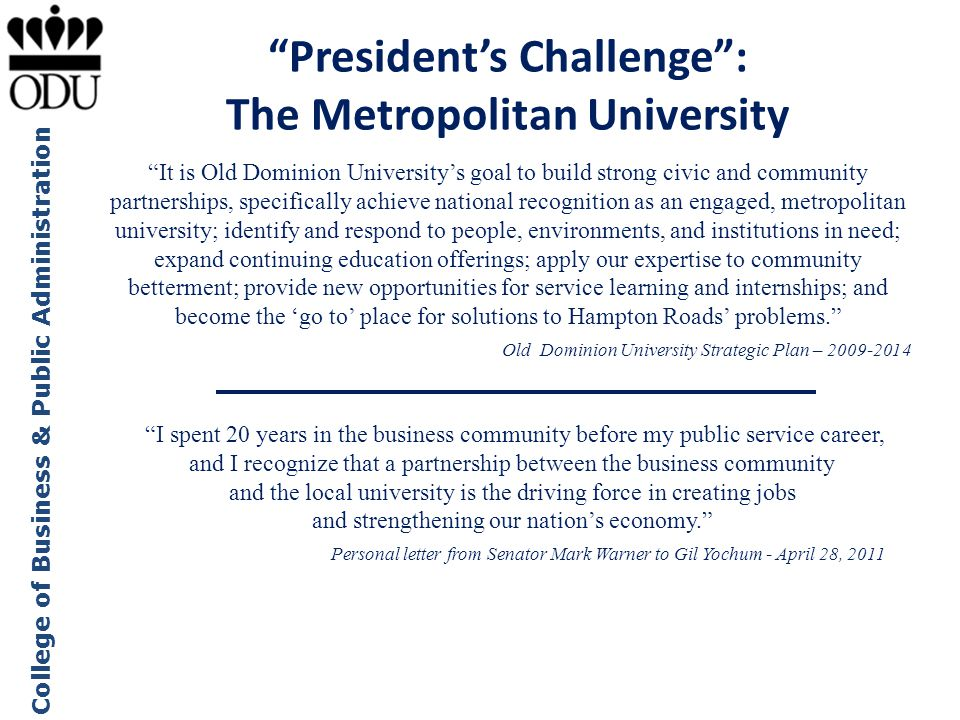 "College of Business & Public Administration ""President's Challenge"": The Metropolitan University ""It is Old Dominion University's goal to build strong"