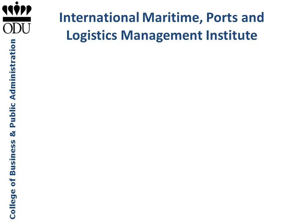 College of Business & Public Administration Maritime Institute Advisory Council ODU Maritime Institute Speaker Series at Nauticus Mark Laria, Area Port Director, Customs and Border Protection (CBP) Dr.