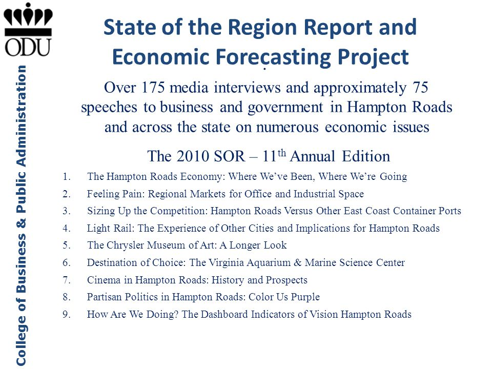 College of Business & Public Administration State of the Region Report and Economic Forecasting Project. Over 175 media interviews and approximately 7