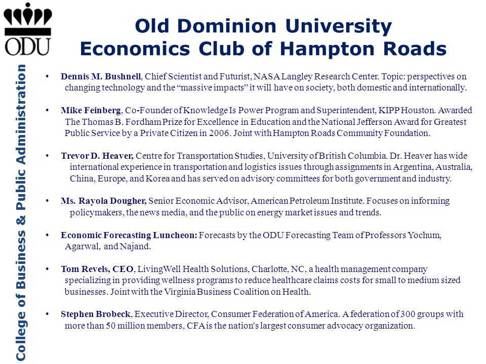 College of Business & Public Administration Old Dominion University Economics Club of Hampton Roads Dennis M. Bushnell, Chief Scientist and Futurist,