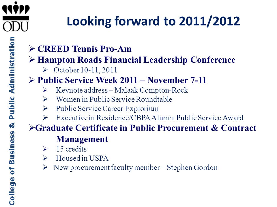 College of Business & Public Administration Looking forward to 2011/2012  CREED Tennis Pro-Am  Hampton Roads Financial Leadership Conference  Octob