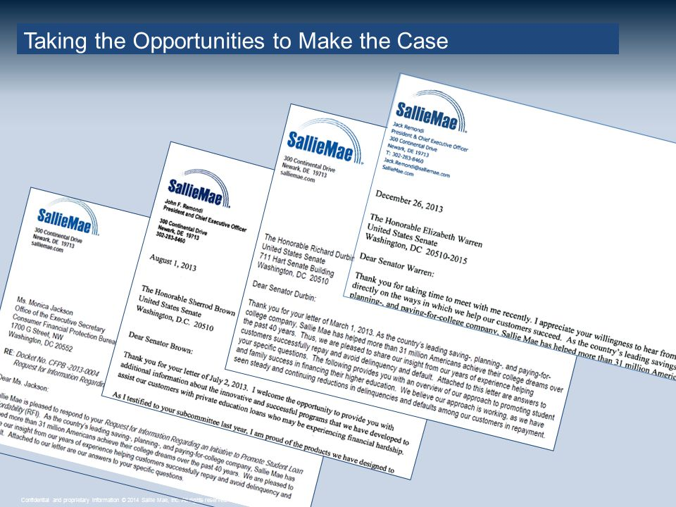 Confidential and proprietary information © 2014 Sallie Mae, Inc. All rights reserved. Taking the Opportunities to Make the Case