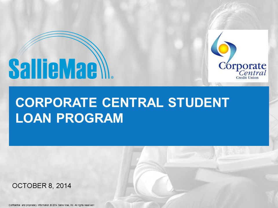 Confidential and proprietary information © 2014 Sallie Mae, Inc.