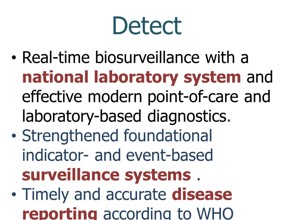 Detect Real-time biosurveillance with a national laboratory system and effective modern point-of-care and laboratory-based diagnostics.