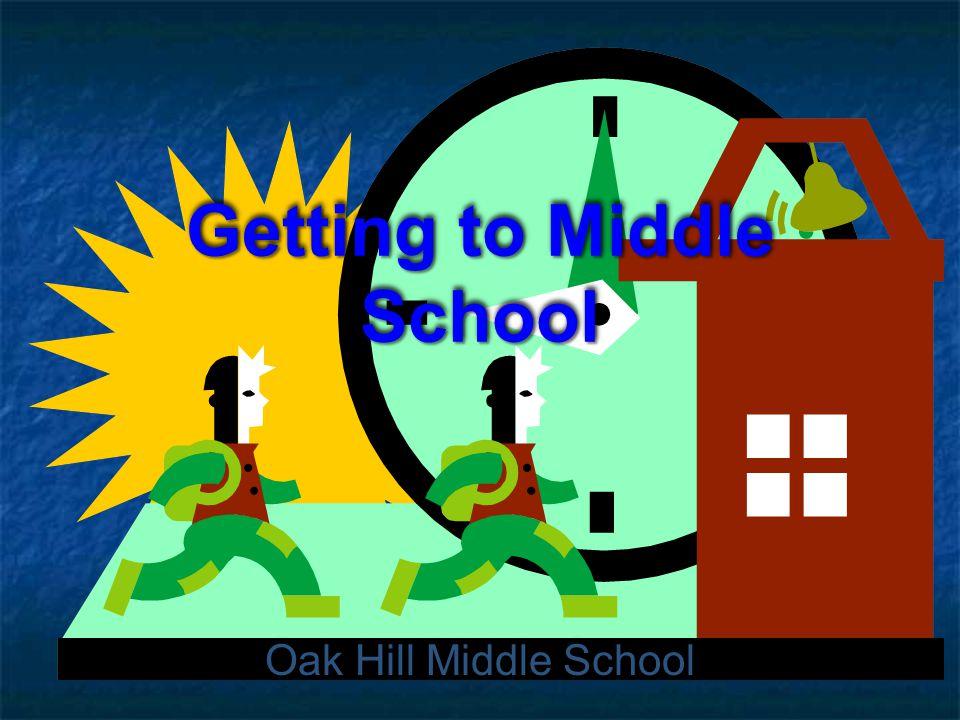 Getting to Middle School Oak Hill Middle School