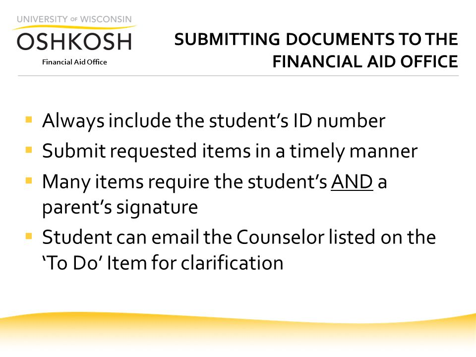 Financial Aid Office FINANCIAL AID MYTH A student who does not receive a financial aid award letter through the mail will not receive financial aid.