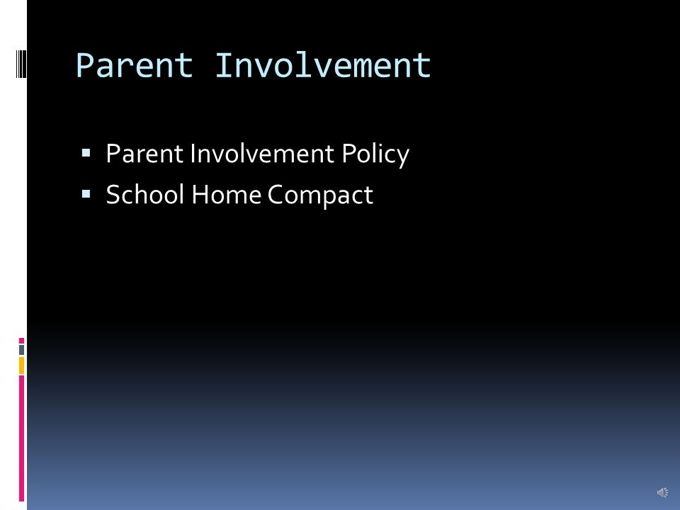 Parent Involvement  Parent Involvement Policy  School Home Compact