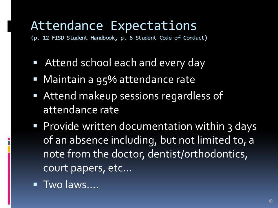 Attendance Expectations (p.12 FISD Student Handbook, p.