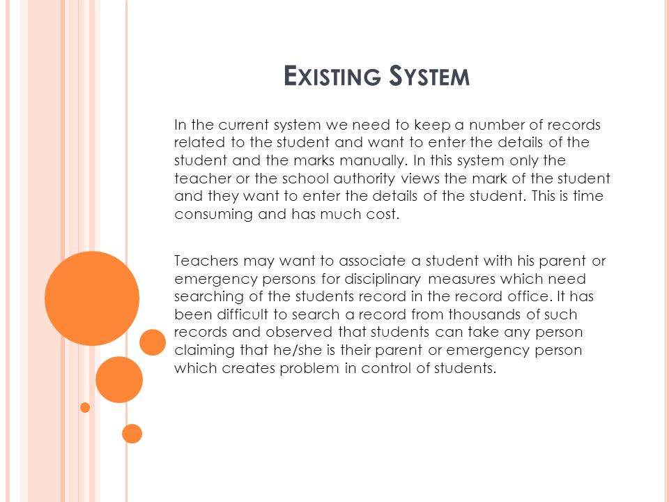 E XISTING S YSTEM In the current system we need to keep a number of records related to the student and want to enter the details of the student and th